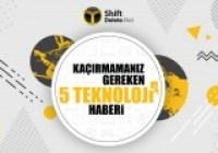 Kaçırmamanız gereken 5 teknoloji haberi (18 Şubat 2017)