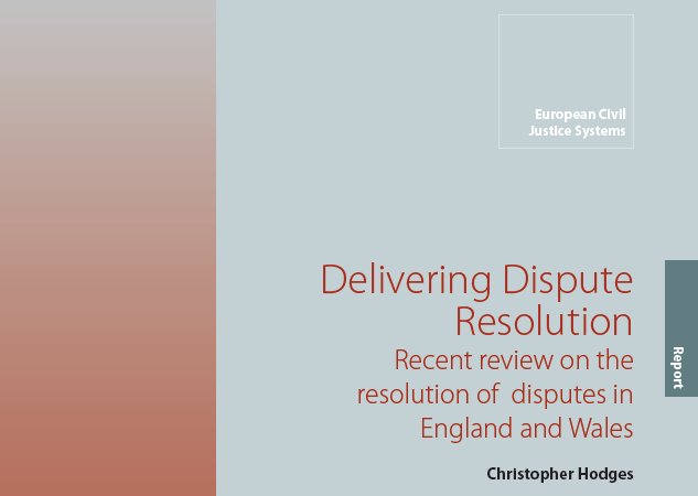 Delivering Dispute Resolution: Recent review on the resolution of disputes in England and Wales DeliveringDisputeResolution Author: Christopher Hodges