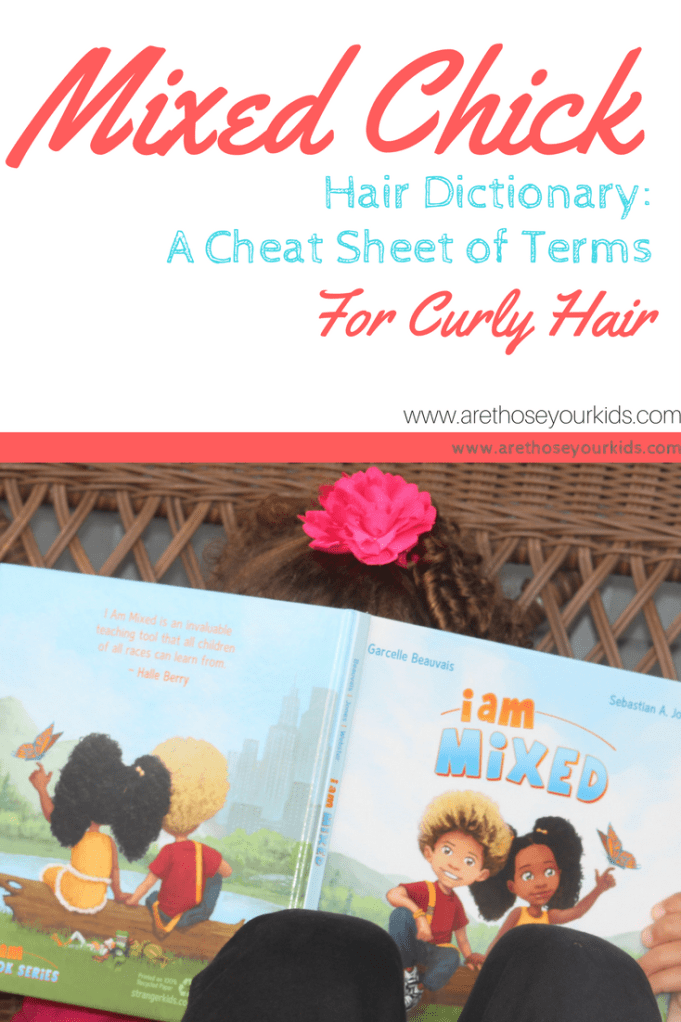 "If you are raising ""mixed chicks"" or children of other ethnicities with curly hair, there are a few terms you ought to become familiar with."