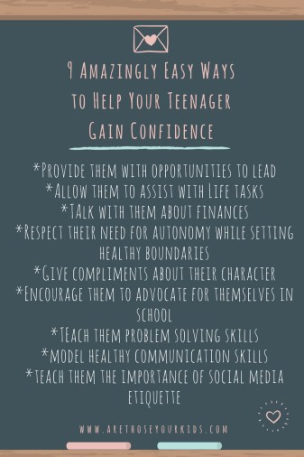 9 Amazingly Easy Ways to Help Your Teenager Gain Confidence