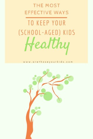 The Most Effective Ways to Keep Your (School-Aged) Kids Healthy