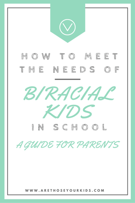 How to Meet the Needs of Biracial Kids in School: A Guide for Parents