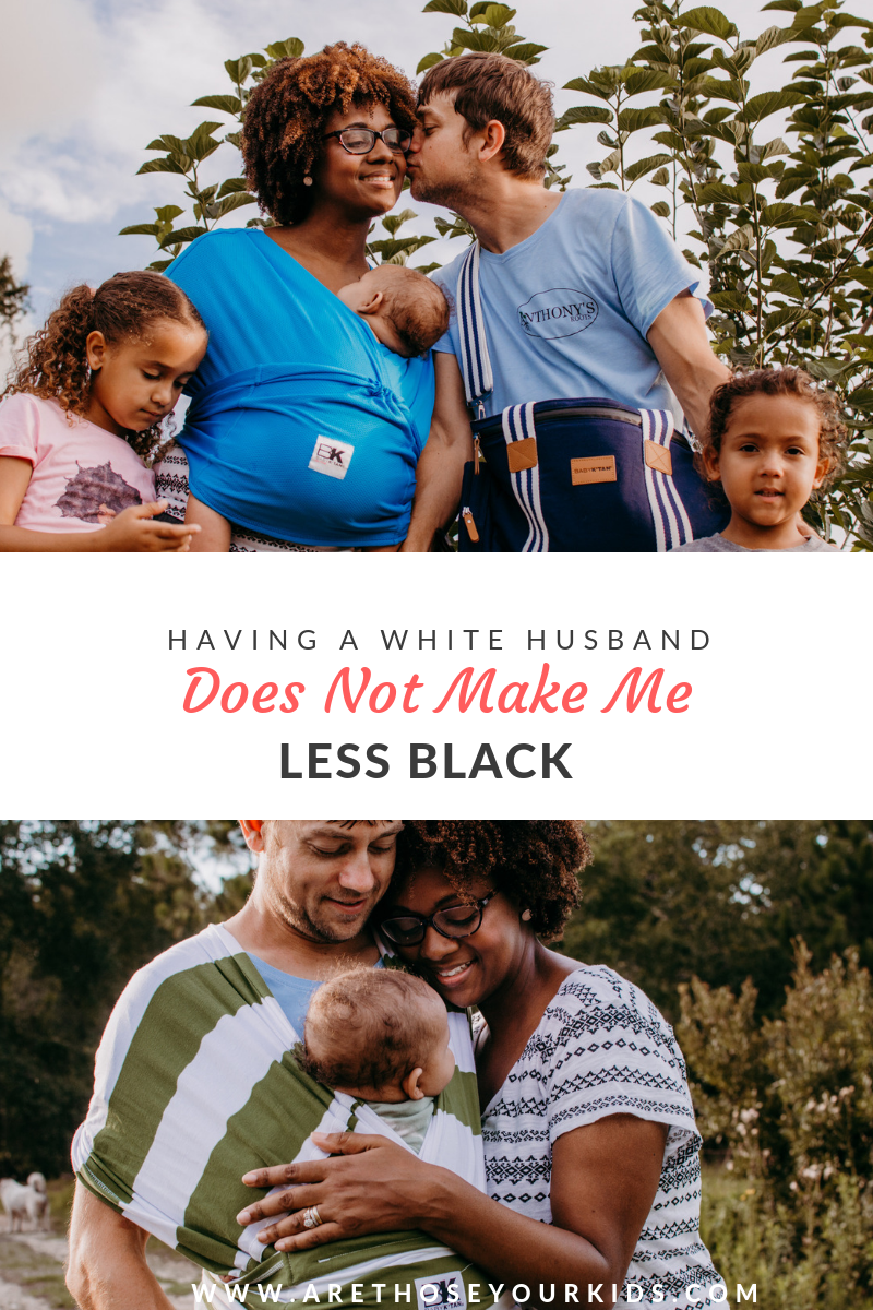 Some people think that if a black woman has a white husband, she is somehow less black. Interracial marriages don't change who people are.