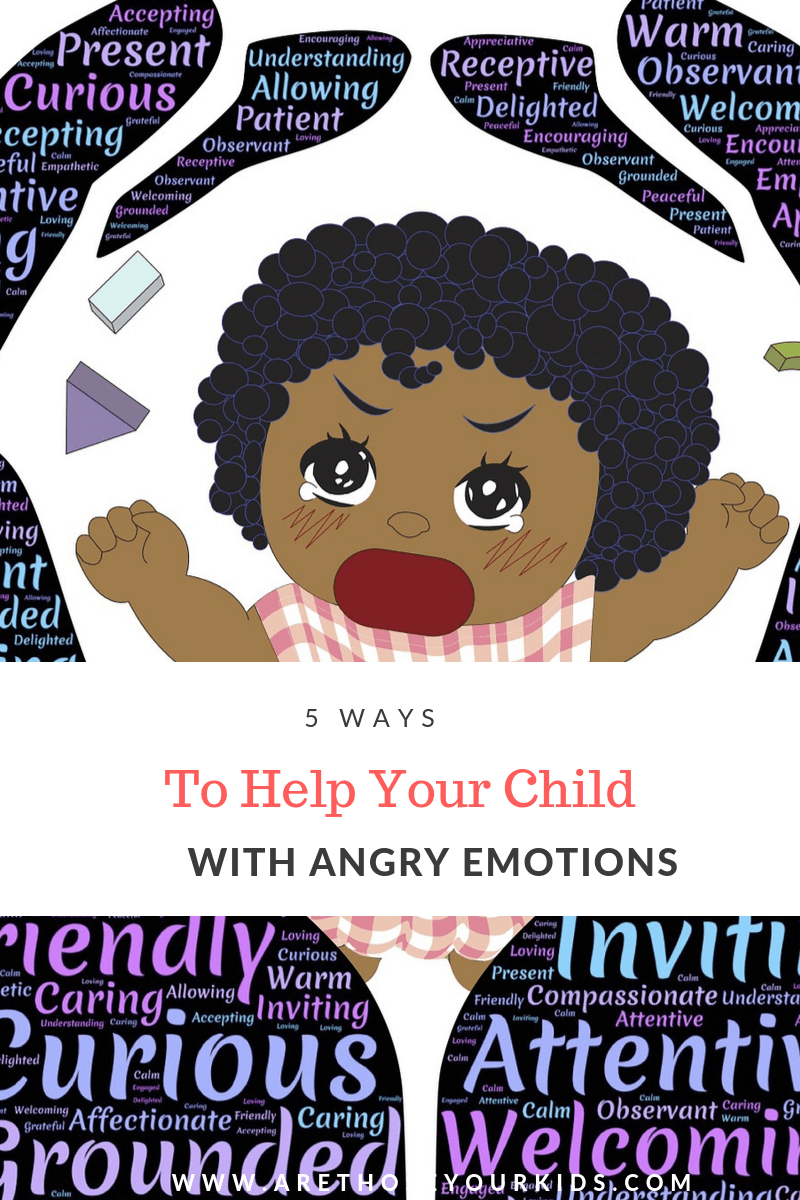 5 ways to help your child with angry emotions