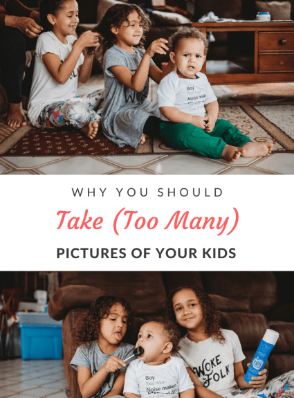 Taking pictures of your kids helps to preserve precious memories that may fade as you and your children age.