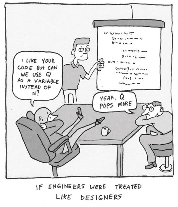 If engineers were treated like designers.