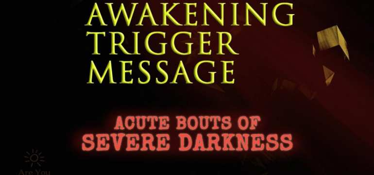 sudden bouts of darkness