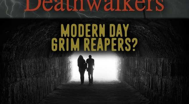 Deathwalkers: modern day grim reapers