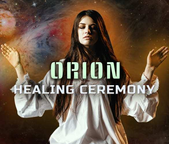 Orion Healing Ceremony Transmission