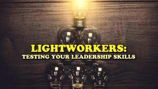 Video: Lightworkers: Testing Your Leadership Skills