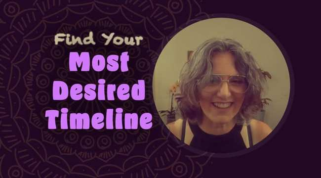 Find Your Most Desired Timeline