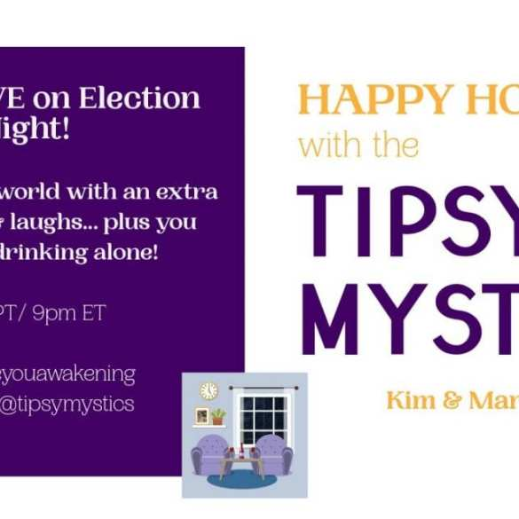 Tipsy Mystics Election Night