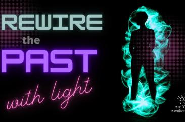 Video: Rewiring Your Past with Light