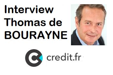 Interview de Thomas de Bourayne Credit.fr
