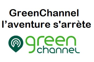 GreenChannel l'aventure s'arrête