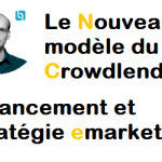 Le nouveau modèle du crowdlending : Financement et stratégie emarketing