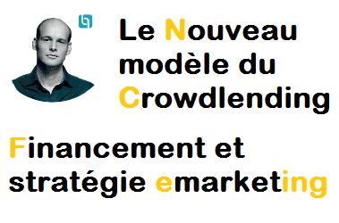 Nouveau modele du crowdlending - Financement et stratégie emarketing