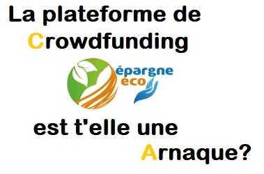 La plateforme de Crowdfunding epargne-eco.fr est t'elle une arnaque? 1