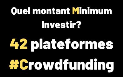 Quel montant minimum peut-on investir dans le Crowdfunding? Via 42 Plateformes