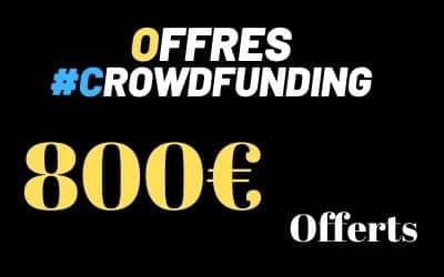 Tops des offres de parrainage Crowdfunding 800€ offerts