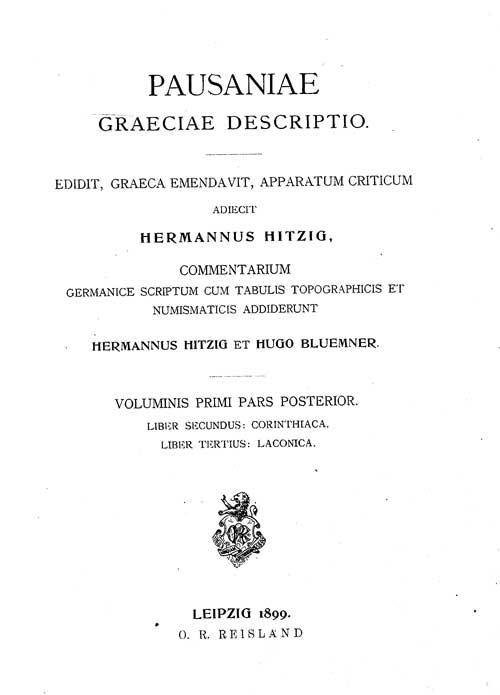 Παυσανίας, Pausaniae Graeciae descriptio, Βιβλίο 2, 3, Leipzig 1899.