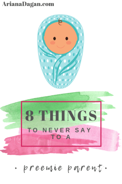 8 thingstoneversaytoapreemieparent