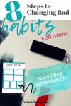 8 Steps to Understanding Behaviors & Breaking Habits For Good + Free Worksheet