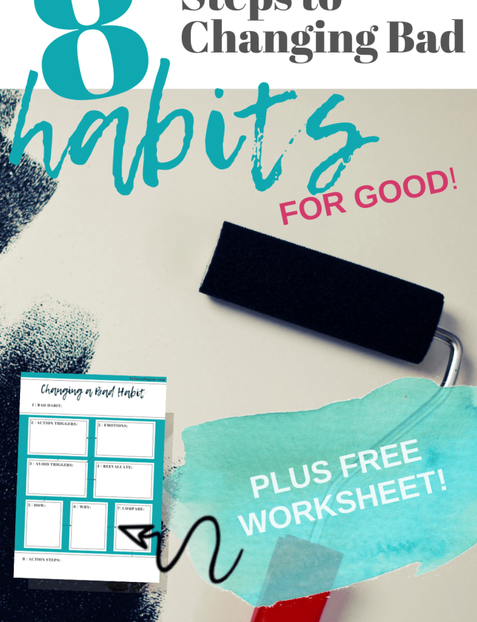 8 Steps to Understanding Behaviors & Breaking Habits For Good + Free Worksheet