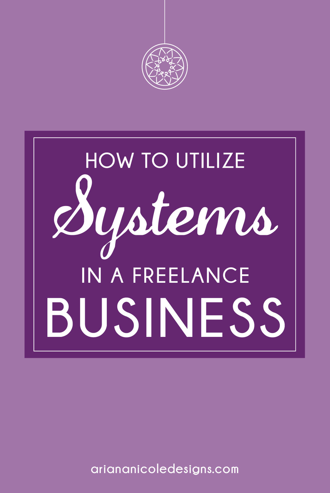 How_To_Utilize_Systems_In_A_Freelance_Business-1100