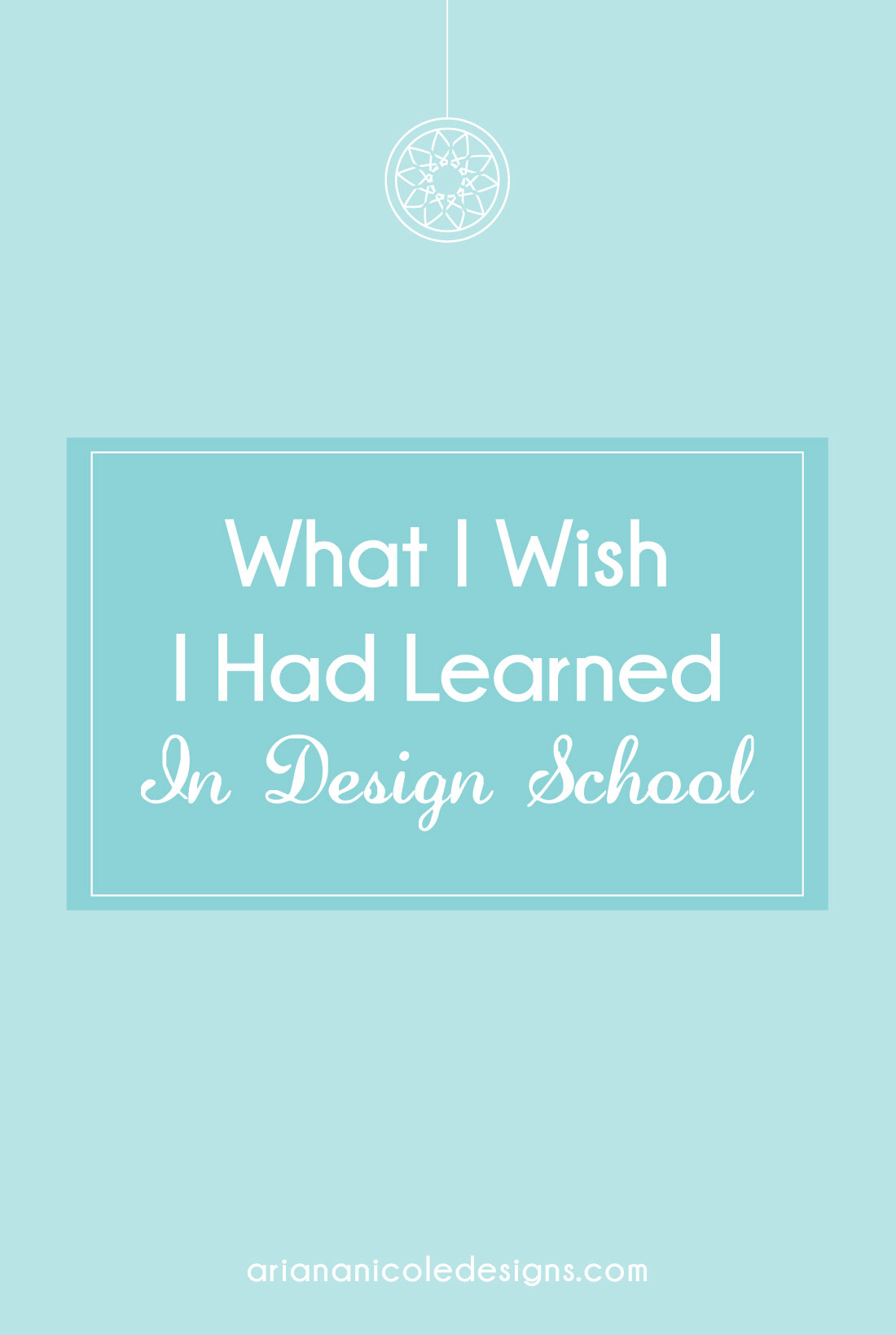 What_I_Wish_I_Had_Learned_In_Design_School-1100