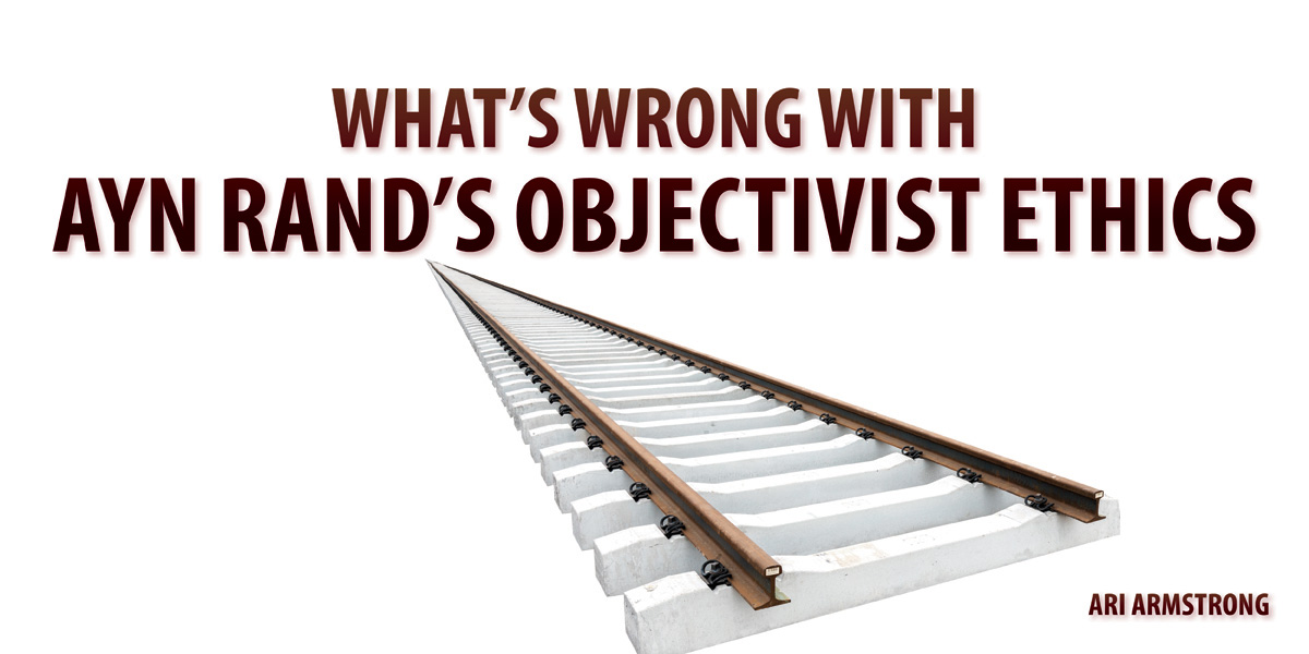 How Objectivists Can Fruitfully Reply to My Critique of Rand's Ethics