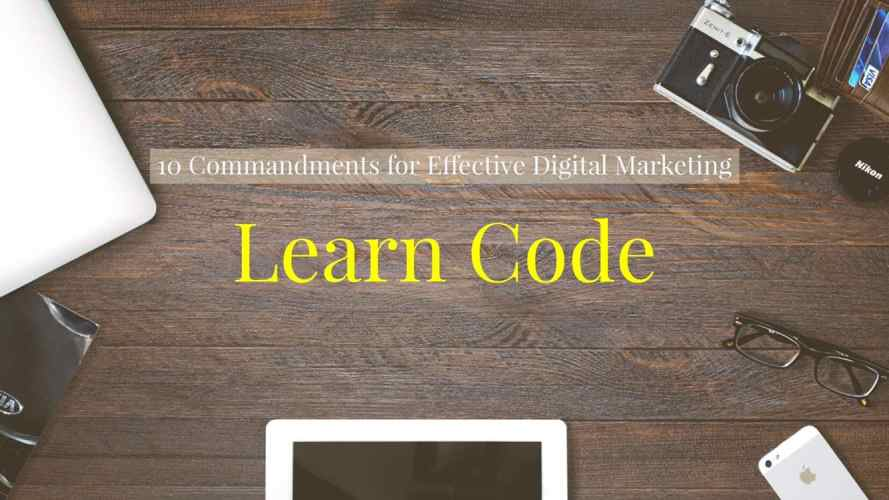learn code - commandment 5 of the 10 commandments for effective digital marketing