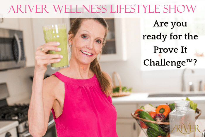 ARIVER Wellness Lifestyle Show: Are you ready for the Prove It Challenge™?
