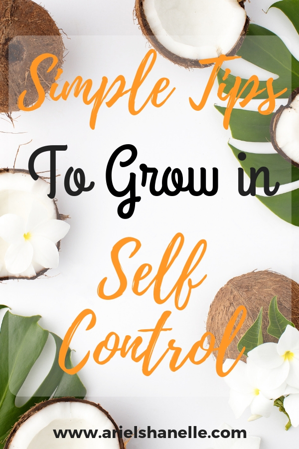 Grow in the fruit of self control by implementing these few simple tricks.