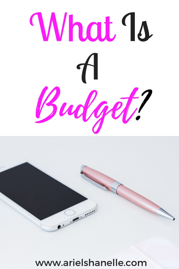 What is a budget? Why is a budget important? Do you need a budget?