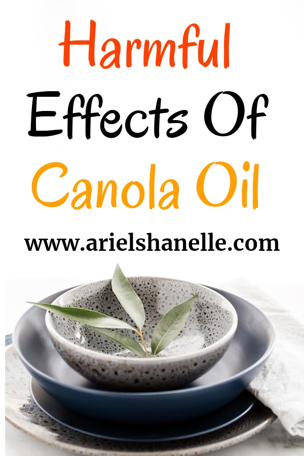 Dangerous side effects of Canola Oil