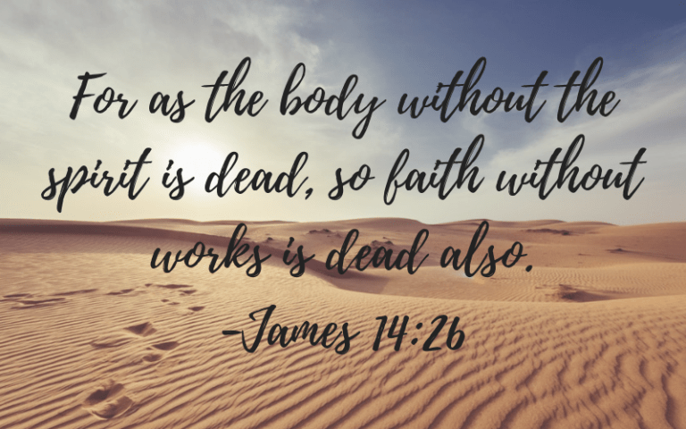 For as the body without the spirit is dead, so faith without works is dead also.