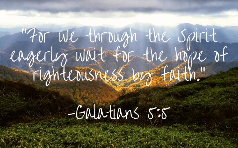 for we through the spirit eagerly wait for the hope of righteousness by faith.