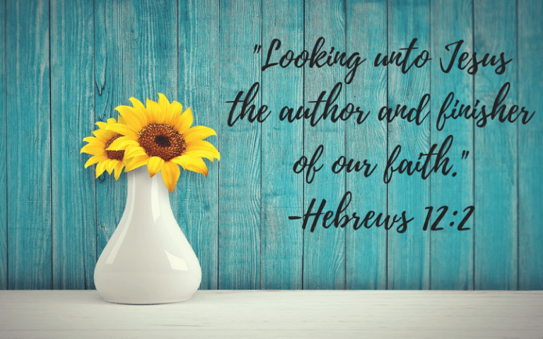 Looking unto Jesus, the author and finisher of our faith.