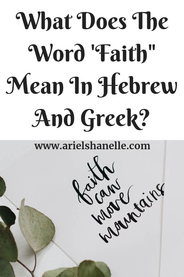 What Does The Word 'Faith_ Mean In Hebrew And Greek?