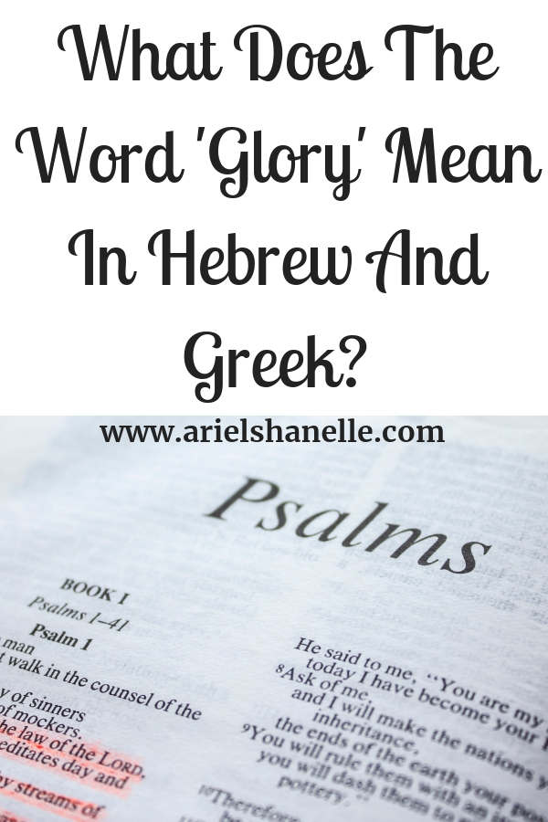 What does the word glory mean in the Hebrew and Greek languages?