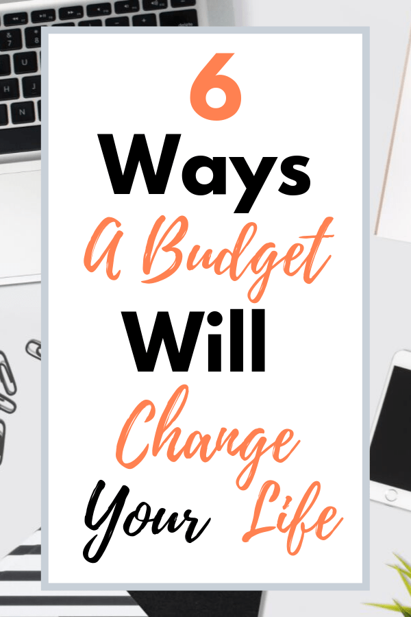 Ways a budget will change your life