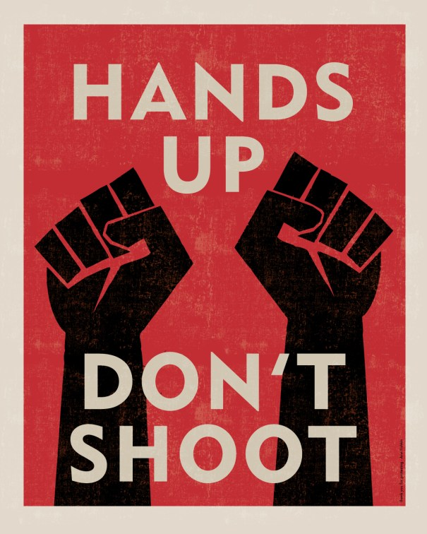 Hands Up Don't Shoot Poster
