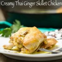 Creamy Thai Ginger Skillet Chicken