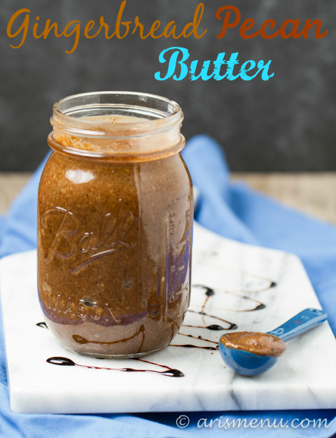 Gingerbread Pecan Butter: Smooth, and creamy roasted pecan butter with all the flavor of a classic ginger molasses cookie