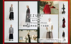 「EZUMi」 19AW collection 先行予約会!デザイナー江角氏が来店予定☆