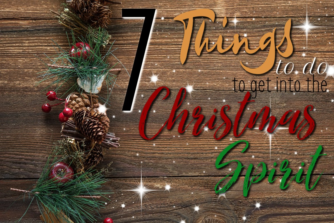 7 Things to do to get in the Christmas Spirit
