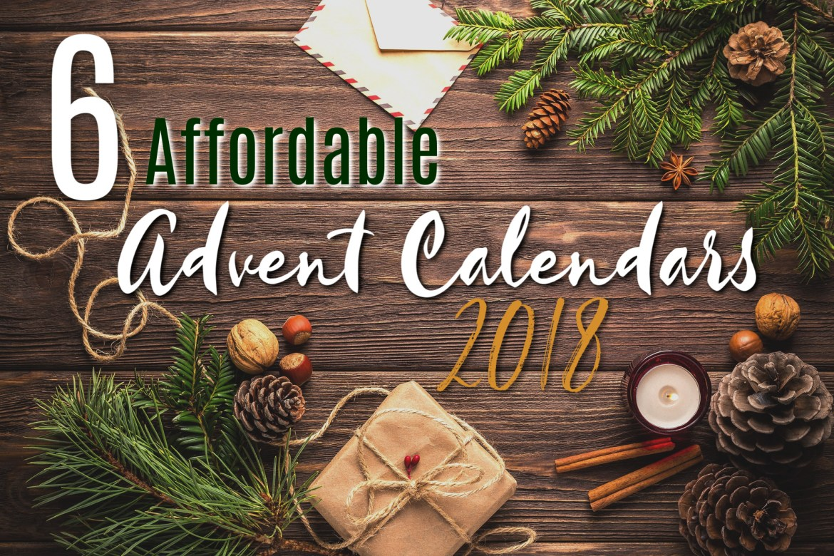 6 Affordable Advent Calendars Christmas 2018!