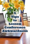 5 Tips to Lessen Conference Awkwardness