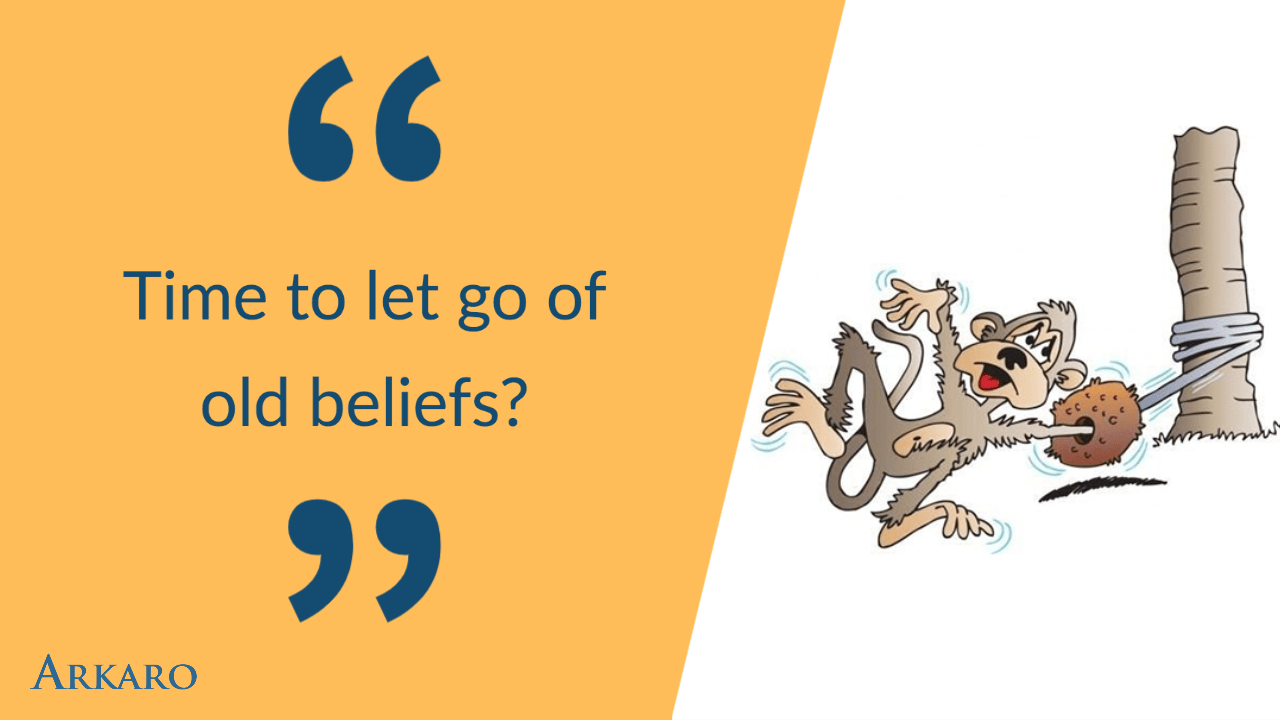 Time to let go of old beliefs?